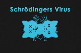 Schrodinger's Virus